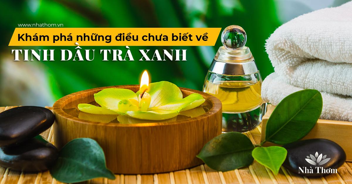 công dụng của tinh dầu trà xanh